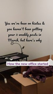 How the new office started Yes we've been on hiatus & you haven't been getting your 3 weekly posts in March, but here's why